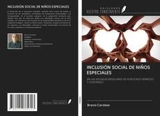 Portada del libro de INCLUSIÓN SOCIAL DE NIÑOS ESPECIALES