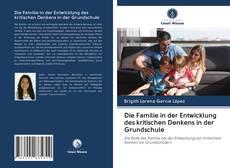 Copertina di Die Familie in der Entwicklung des kritischen Denkens in der Grundschule