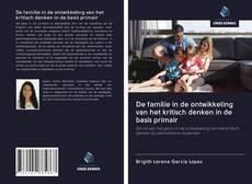 De familie in de ontwikkeling van het kritisch denken in de basis primair kitap kapağı