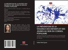 Bookcover of LA PRÉVENTION DE LA VIOLENCE DES ENFANTS ET DES JEUNES AU SEIN DU CONSEIL POPULAIRE