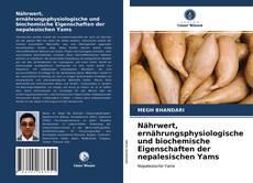 Bookcover of Nährwert, ernährungsphysiologische und biochemische Eigenschaften der nepalesischen Yams