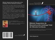 Borítókép a  Método Gaspariano de Reconstrucción Autóloga Total de Válvulas Cardíacas - hoz