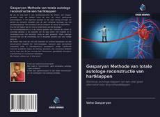 Bookcover of Gasparyan Methode van totale autologe reconstructie van hartkleppen