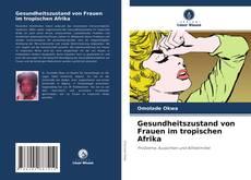 Gesundheitszustand von Frauen im tropischen Afrika的封面