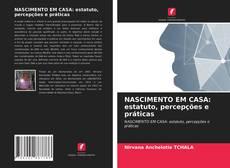 NASCIMENTO EM CASA: estatuto, percepções e práticas kitap kapağı