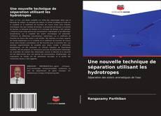 Bookcover of Une nouvelle technique de séparation utilisant les hydrotropes