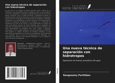 Portada del libro de Una nueva técnica de separación con hidrotropos