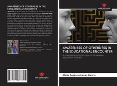 Portada del libro de AWARENESS OF OTHERNESS IN THE EDUCATIONAL ENCOUNTER