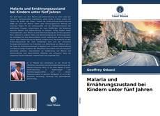 Bookcover of Malaria und Ernährungszustand bei Kindern unter fünf Jahren
