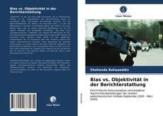 Buchcover von Bias vs. Objektivität in der Berichterstattung