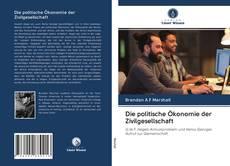 Bookcover of Die politische Ökonomie der Zivilgesellschaft