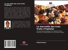 Buchcover von La merveille des trois fruits (Triphala)