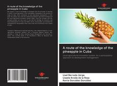 Couverture de A route of the knowledge of the pineapple in Cuba
