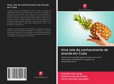 Bookcover of Uma rota do conhecimento do ananás em Cuba