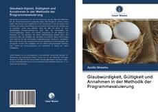 Couverture de Glaubwürdigkeit, Gültigkeit und Annahmen in der Methodik der Programmevaluierung