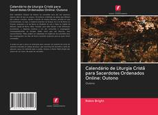 Couverture de Calendário de Liturgia Cristã para Sacerdotes Ordenados Online: Outono