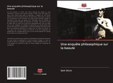 Bookcover of Une enquête philosophique sur la beauté