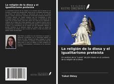 Bookcover of La religión de la diosa y el igualitarismo preteísta