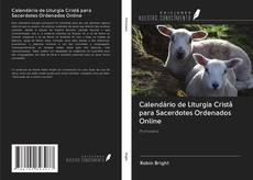 Copertina di Calendário de Liturgia Cristã para Sacerdotes Ordenados Online