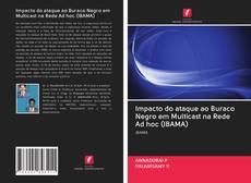 Impacto do ataque ao Buraco Negro em Multicast na Rede Ad hoc (IBAMA) kitap kapağı