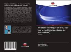 Impact de l'attaque du trou noir sur le multicast en réseau ad hoc (IBAMA) kitap kapağı