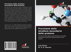 Bookcover of Previsione della struttura secondaria delle proteine