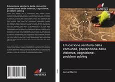 Copertina di Educazione sanitaria della comunità, prevenzione della violenza, cognizione, problem solving