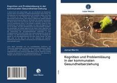 Bookcover of Kognition und Problemlösung in der kommunalen Gesundheitserziehung