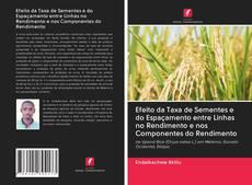 Efeito da Taxa de Sementes e do Espaçamento entre Linhas no Rendimento e nos Componentes do Rendimento的封面