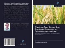 Bookcover of Effect van Seed Rate en Row Spacing op Opbrengst en Opbrengstcomponenten