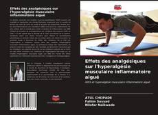 Portada del libro de Effets des analgésiques sur l'hyperalgésie musculaire inflammatoire aiguë