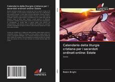 Capa do livro de Calendario della liturgia cristiana per i sacerdoti ordinati online: Estate