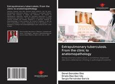 Capa do livro de Extrapulmonary tuberculosis. From the clinic to anatomopathology