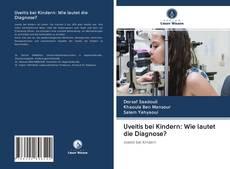 Uveitis bei Kindern: Wie lautet die Diagnose? kitap kapağı