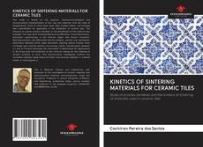 KINETICS OF SINTERING MATERIALS FOR CERAMIC TILES的封面