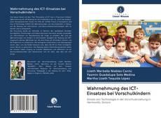 Couverture de Wahrnehmung des ICT-Einsatzes bei Vorschulkindern