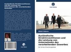 Copertina di Ausländische Direktinvestitionen und die Leistung von Unternehmen des verarbeitenden Gewerbes