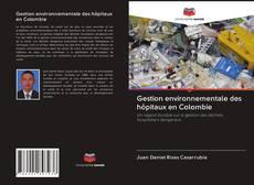 Buchcover von Gestion environnementale des hôpitaux en Colombie
