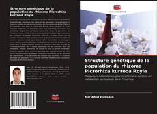 Bookcover of Structure génétique de la population du rhizome Picrorhiza kurrooa Royle