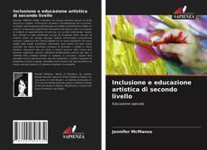 Copertina di Inclusione e educazione artistica di secondo livello