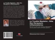 Portada del libro de Le Trouble Bipolaire : Rôle Des Marqueurs Inflammatoires
