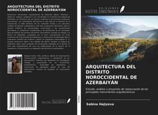 Обложка ARQUITECTURA DEL DISTRITO NOROCCIDENTAL DE AZERBAIYÁN