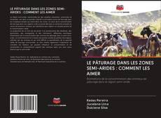 Couverture de LE PÂTURAGE DANS LES ZONES SEMI-ARIDES : COMMENT LES AIMER