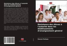 Bookcover of Résistance des élèves à l'autorité dans les établissements d'enseignement général