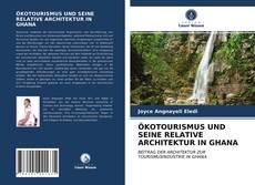ÖKOTOURISMUS UND SEINE RELATIVE ARCHITEKTUR IN GHANA的封面