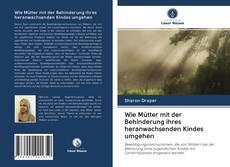 Bookcover of Wie Mütter mit der Behinderung ihres heranwachsenden Kindes umgehen