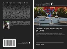 Portada del libro de La venta al por menor de lujo en China