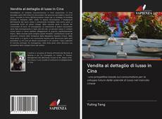 Capa do livro de Vendita al dettaglio di lusso in Cina