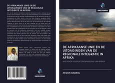 Обложка DE AFRIKAANSE UNIE EN DE UITDAGINGEN VAN DE REGIONALE INTEGRATIE IN AFRIKA