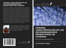Bookcover of CRIBADO, CARACTERIZACIÓN DE LOS MICROORGANISMOS PRODUCTORES DE XILANASA